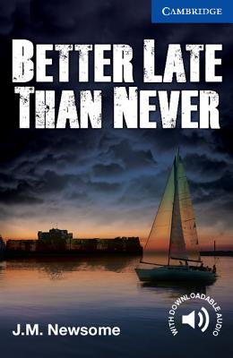 Better Late Than Never Level 5 Upper Intermediate By Newsome, J. M.